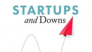 Startups and Downs: The Secrets of Resilient Entrepreneurs